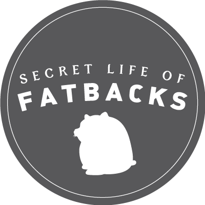 Secret Life of Fatbacks.